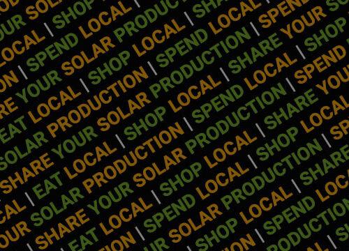 Shop Local Eat Local Spend Local Go Solar Local